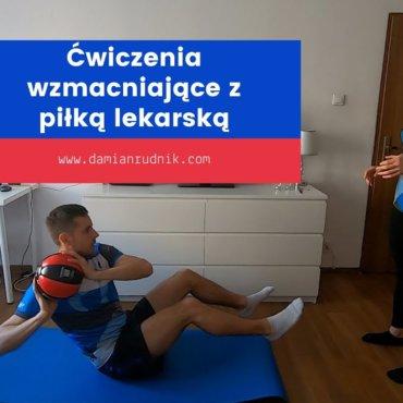 Ćwiczenia wzmacniające z piłką lekarską